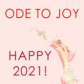 Ode to joy  - Happy 2021! von Ludwig van Beethoven