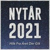 NYTÅR 2021 - Hits Fra Året Der Gik fra Various Artists