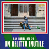 San Babila ore 20: Un delitto inutile (Original Motion Picture Soundtrack) by Ennio Morricone