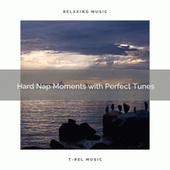 2020 Best: Hard Nap Moments with Perfect Tunes de Massage Tribe