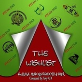 The Wishlist (feat. Mad Man Smooth, Halk & Bler) de Tony AFX