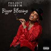 Bigger Blessings by Project Youngin