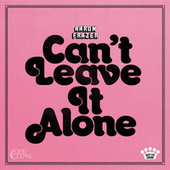 Can't Leave It Alone by Aaron Frazer