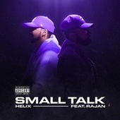 Small Talk (feat. RAJAN) by Helix