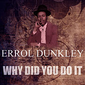Why Did You Do It by Errol Dunkley