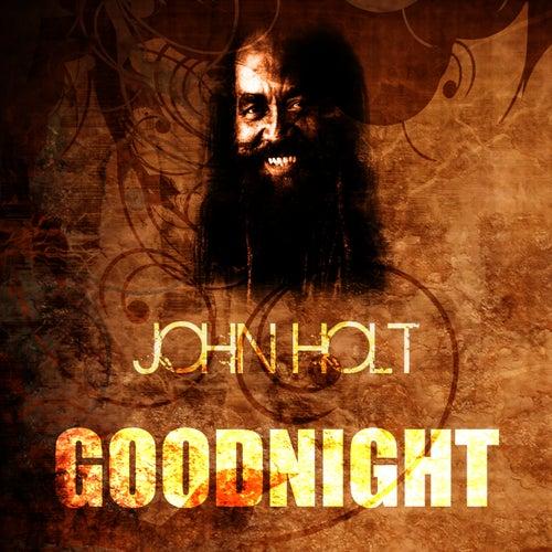 Goodnight by John Holt