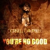 You're No Good de Cornell Campbell