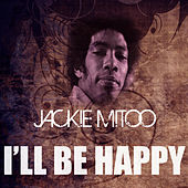 I'll Be Happy by Jackie Mittoo