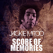 Score Of Memories by Jackie Mittoo