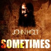 Sometimes von John Holt