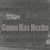 Como Has Hecho by Willy S