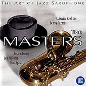 The Art of Jazz Saxophone: The Masters by Various Artists