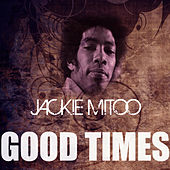 Good Times by Jackie Mittoo