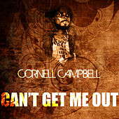 Can't Get Me Out de Cornell Campbell