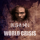 World Crisis by Bushman