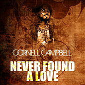 Never Found A Love de Cornell Campbell