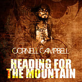 Heading For The Mountain by Cornell Campbell