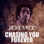 Chasing You Forever by Jackie Mittoo