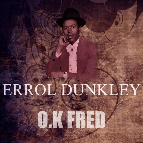 O.K Fred by Errol Dunkley