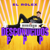 Desconocidos / PPP by Rolex