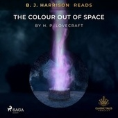 B. J. Harrison Reads the Colour out of Space von H.P. Lovecraft