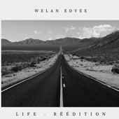 Life - Réédition by Welan Edvee