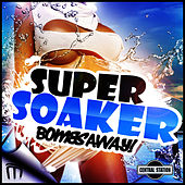 Super Soaker (Remixes) by Bombs Away