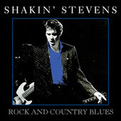 Rock and Country Blues by Shakin' Stevens