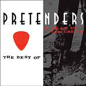 The Best Of / Break Up The Concrete by Pretenders