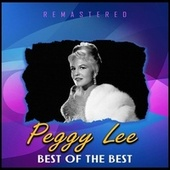 Best of the Best (Remastered) by Peggy Lee