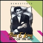 Best of the Best (Remastered) by Ben E. King