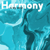 Harmony in My Mind - Chillout & Lounge, Wonderful Chill Out Session, Nightly Rest by Chill Out
