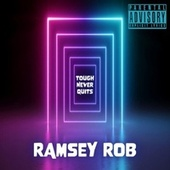 Tough Never Quits by Ramsey Rob