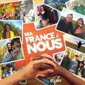 Ma France à nous de Ryon