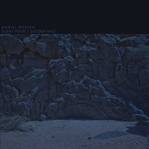 Silent Hour / Golden Mile by Daniel Rossen