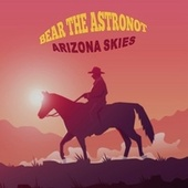 Arizona Skies by Bear the Astronot