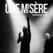 Sermon Live by Une Misère