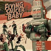 Flying Saucer Baby by Carmen Ghia & The Hotrods