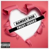 Trust Issues by Ramsey Rob