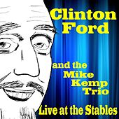 Clinton Ford Live at the Stables by Clinton Ford