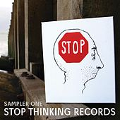 Stop Thinking Records: Sampler One by Various Artists