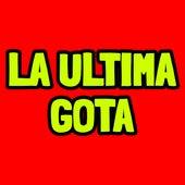 La Ultima Gota by Liam Gomez