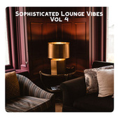 Sophisticated Lounge Vibes, Vol. 4 von Various Artists