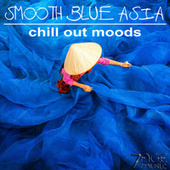 Smooth Blue Asia, Chill Out Moods de Various Artists