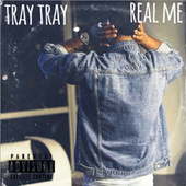 Real Me by Tray Tray