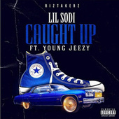 Caught Up by Lil Sodi