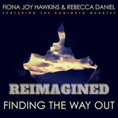 Finding the Way Out (REIMAGINED) von Fiona Joy Hawkins