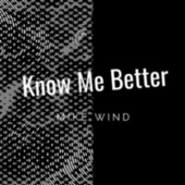Know Me Better de Mike Wind