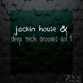 Jackin House and Deep Tech Grooves, Vol. 1 by Various Artists