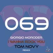 I Wanna Rock You (Tom Novy Remix) by Giorgio Moroder